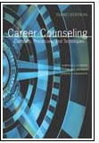 Career Counseling: Contexts, Processes, and Techniques, Third Edition