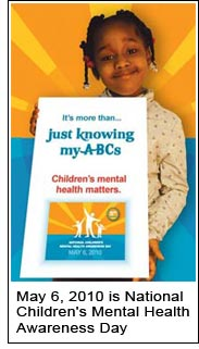 May 6, 2010 is National Children's Mental Health Awareness Day
