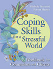 Coping Skills for a Stressful World: A Workbook for Counselors and Clients