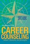 Career Counseling: Holism, Diversity, and Strengths, Fourth Edition
