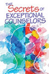 The Secrets of Exceptional Counselors